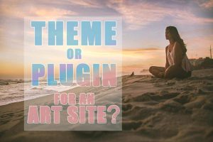 Should you use a theme or plugin for art gallery site?